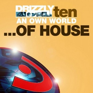 VARIOUS - Drizzly 10: An Own World...Of House
