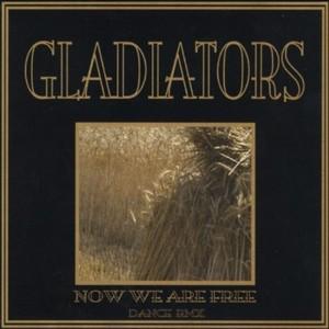 GLADIATORS - Now We Are Free