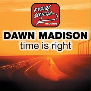 MADISON, Dawn - Time Is Right