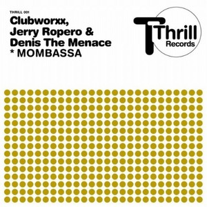 CLUBWORXX/JERRY ROPERO & DENIS THE MENACE - Mombassa