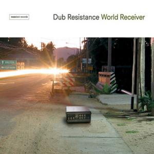 DUB RESISTANCE - World Receiver