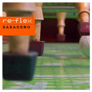 RE FLEX - Babadeng