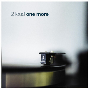 2 LOUD - One More