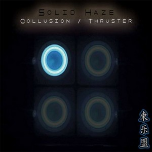 Solid Haze - Collusion / Thruster