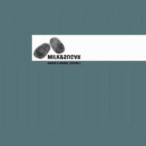 MILK & SUGAR - Higher & Higher Edition 1