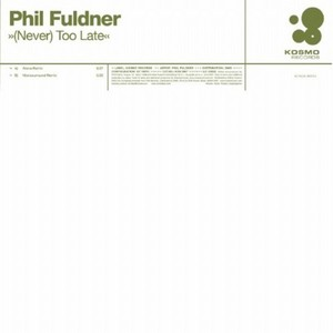 FULDNER, Phil - (Never) Too Late