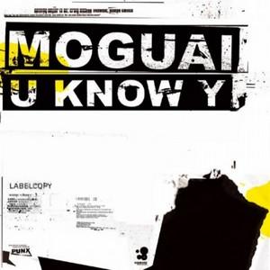 MOGUAI - U Know Y
