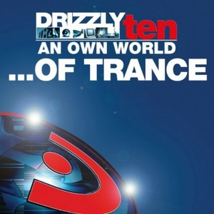 VARIOUS - Drizzly 10: An Own World Of Trance