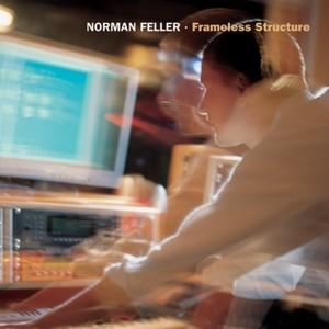 FELLER, Norman - Frameless Structure