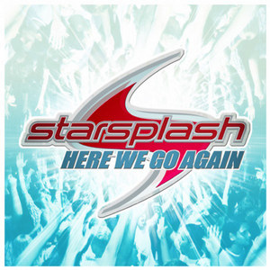 STARSPLASH - Here We Go Again!
