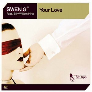 SWEN G feat BILLY WILLIAM KING - Your Love