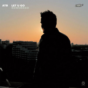 ATB - Let U Go (Reworked)
