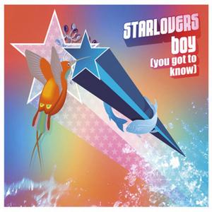 STARLOVERS - Boy (You Got To Know)