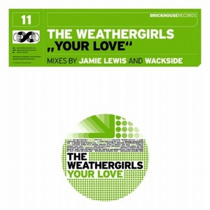 WEATHERGIRLS, The - Your Love