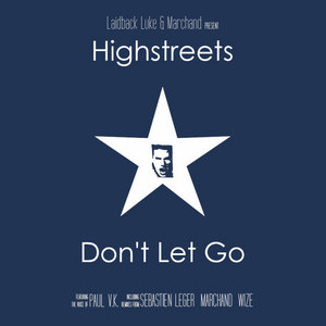 LUKE, Laidback & MARCHAND present HIGHSTREETS - Don't Let Go (remixes)