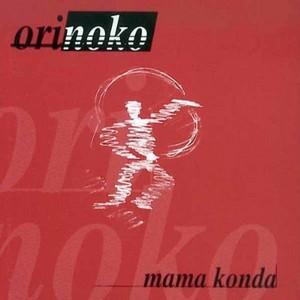 ORINOKO - Mama Konda