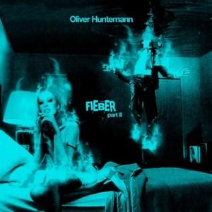 HUNTEMANN, Oliver - Fieber Part 2