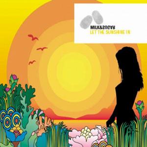 MILK & SUGAR feat LIZZY PATTINSON - Let The Sun Shine (Edition 3)