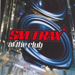 SM TRAX - At The Club