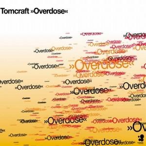 TOMCRAFT - Overdose