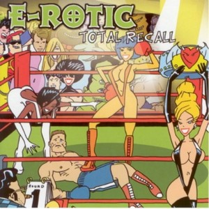 E ROTIC - Total Recall