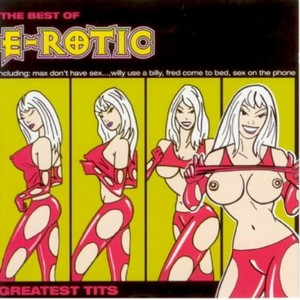 E ROTIC - The Best Of E Rotic