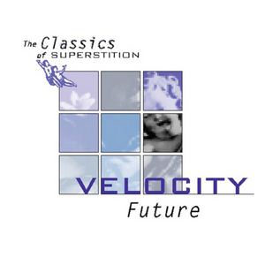 VELOCITY - The Classics Of Superstition: Future