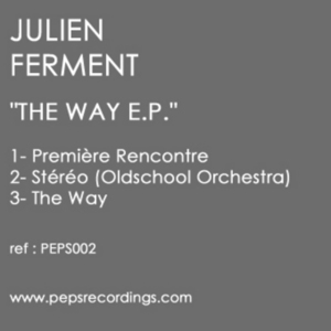 FERMENT, Julien/OLDSCHOOL ORCHESTRA - The Way EP