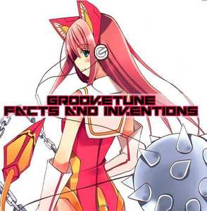 GROOVETUNE - Facts & Inventions