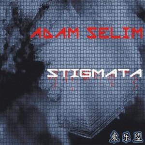 SELIM, Adam - Stigmata
