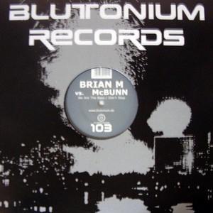 BRIAN M vs McBUNN - We Are The Bass