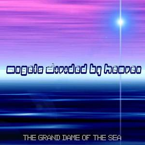 GRAND DAME OF THE SEA, The - Angels Divided By Heaven