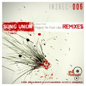 SONIC UNION - Makes Me Feel Like (remixes)