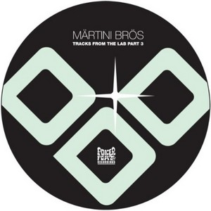 MARTINI BROS - Tracks From The Lab Part 3