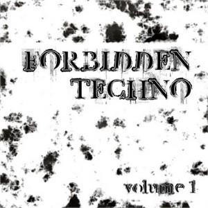 FORBIDDEN - Forbidden Techno Vol 01