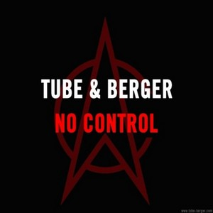 TUBE & BERGER - No Control