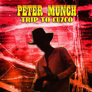 MUNCH, Peter - Trip To Cuzco
