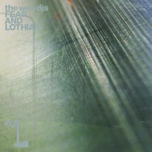 WEE DJS, The - Fear & Lothian