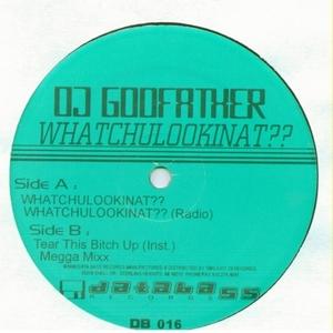 DJ GODFATHER - Whatchulookinat??