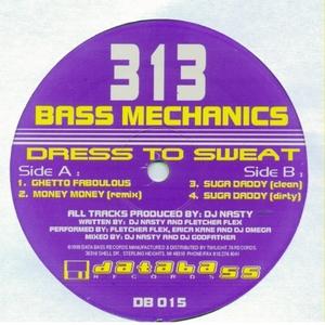313 BASS MECHANICS - Dress To Sweat