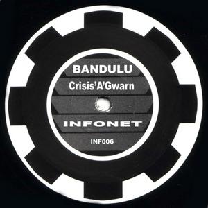 BANDULU - Crisis 'A' Gwarn