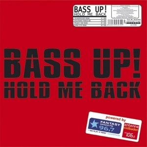 BASS UP - Hold Me Back