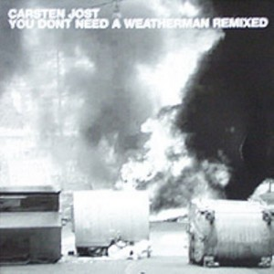 JOST, Carsten - You Don't Need A Weatherman Remixed