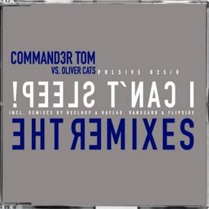 COMMANDER TOM - I Can't Sleep! (The Mixes)