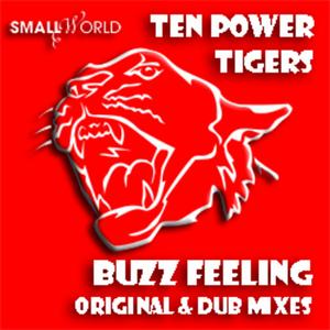 TEN POWER TIGERS - Buzz Feeling