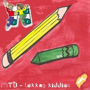 MTD - Tekkno Kiddies