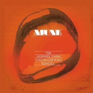 MUNK/JAMES MURPHY - Kick Out The Chairs (remixes)