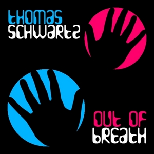 SCHWARTZ, Thomas - Out Of Breath