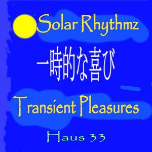 SOLAR RHYTHMZ - Transient Pleasures