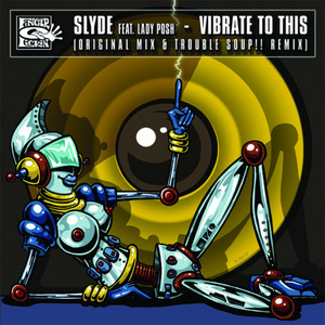SLYDE feat LADY POSH - Vibrate To This